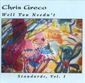 Chris Greco: Well You Needn't: Standards, Vol. 1