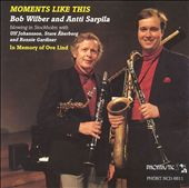 Antti Sarpila/Bob Wilber: Moments Like This