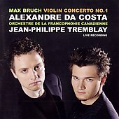 Bruch: Violin Concerto no 1 / da Costa, Tremblay, et al