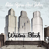 Peter Bjorn and John: Writer's Block [US Bonus Tracks]