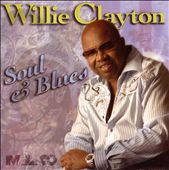 Willie Clayton: Soul and Blues