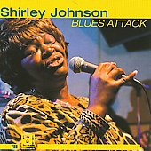Shirley Johnson (Blues Vocals): Blues Attack *