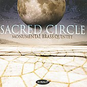 Harmon: Sacred Circle;  Vivaldi, Walton, Durufl&eacute;, Bernstein, etc / Monumental Brass Quintet
