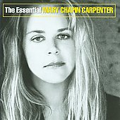Mary Chapin Carpenter: The Essential Mary Chapin Carpenter
