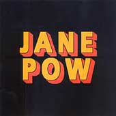 Jane Pow: Love It Be It!/State *