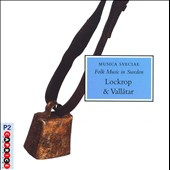 Various Artists: Lockrop & Vallåtar: Ancient Swedish Pastoral Music