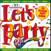 Various Artists: Let's Party: The Ultimate Party Album