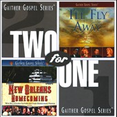 Gloria Gaither/Homecoming Friends/Bill & Gloria Gaither (Gospel)/Bill Gaither (Gospel): Two for One: New Orleans Homecoming/I'll Fly Away