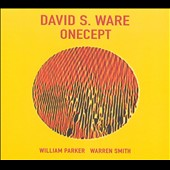 David S. Ware: Onecept [Digipak]