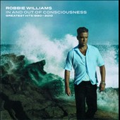 Robbie Williams: In and Out of Consciousness: Greatest Hits 1990-2010