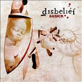 Disbelief: 66 Sick [Digipak]