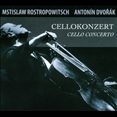 Dvor&aacute;k: Cello Cencerto / Rostropovich