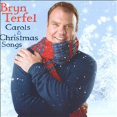 Bryn Terfel (Baritone/Bass): Carols and Christmas Songs