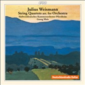 Julius Weismann: String Quartets arr. for string orch.