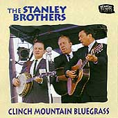 The Stanley Brothers: Clinch Mountain Bluegrass