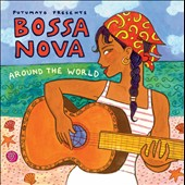 Various Artists: Putumayo Presents Bossa Nova Around the World [Digipak]