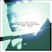 HPrizm/Matthew Shipp/William Parker (Bass)/Beans: Knives from Heaven