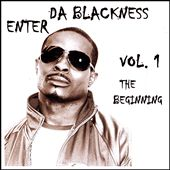 Da Blackness: Enter Da Blackness, Vol. 1: the Beginning [PA]