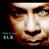 Sam Llanas: 4 A.M. (The Way Home) [Digipak]