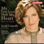 My True Love Hath My Heart - English Songs, Howells, Britten Ireland, et al. / Sarah Connolly, ms