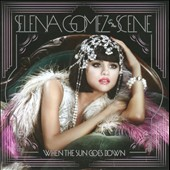 Selena Gomez/Selena Gomez & the Scene: When the Sun Goes Down