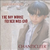 Boy Whose Father Was God / A musical re-telling of the life of one of the most influential figures in history, Jesus of Nazareth