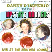 Danny D'Imperio/Danny D'imperio & the Upstate Burners: The  Upstate Burners: Live at the Rum Keg Lounge