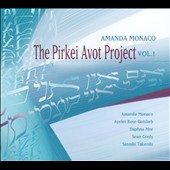 Amanda Monaco: The Pirkei Avot Project, Vol. 1 [Digipak]
