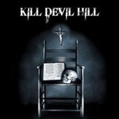Kill Devil Hill: Kill Devil Hill