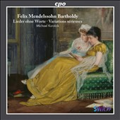 Mendelssohn: Songs without Words; Variations serieuses / Michael Korstick, piano