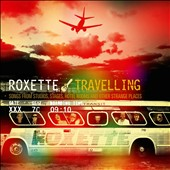 Roxette: Travelling: Songs From Studios, Stages, Hotel Rooms & Other Strange Places