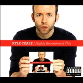Kyle Cease: I Highly Recommend This [PA] [Digipak]