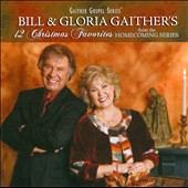 Gloria Gaither/Homecoming Friends/Bill Gaither (Gospel): 12 Christmas Favorites