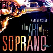 Sam Newsome: Art of Soprano, Vol. 1