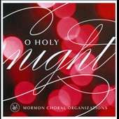 Mormon Choral Organizations: O Holy Night