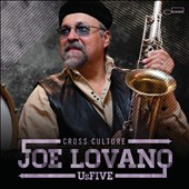 Joe Lovano Us Five/Joe Lovano: Cross Culture