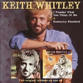 Keith Whitley: I Wonder Do You Think of Me/Kentucky Bluebird *