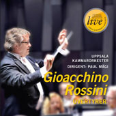 Giocchino Rossini: Overtures to Tancredi, La scala di seta, Il turco in Italia, William Tell, La gazza ladra et al. / Paul Mägi, Uppsala CO