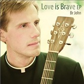 John Klein: Love Is Brave [EP]