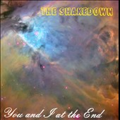 The Shakedown: You And I At The End