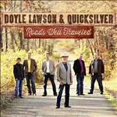 Doyle Lawson & Quicksilver: Roads Well Traveled [Digipak] *