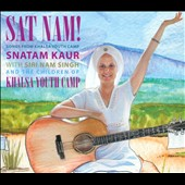 Snatam Kaur: Sat Nam! Songs from Khalsa Youth Camp [Digipak] *