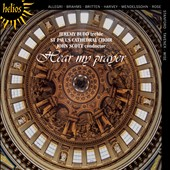 Hear My Prayer - Choral favorites by Mendelssohn, Brahms, Allegri, Tavener et al. / Jeremy Budd, treble; St. Paul's Cathedral Choir