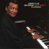 Abdullah Ibrahim: Cape Town Flowers