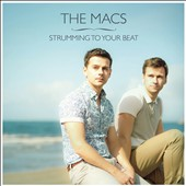 The Macs: Strumming to Your Beat [12/3]