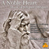 A Noble Heart: Music of Johannes Brahms