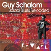 Guy Schalom: Baladi Blues Reloaded