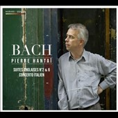 Bach: English Suites Nos.2 & 6, Italian Concerto / Pierre Hantai, piano