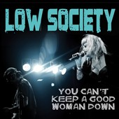 Low Society: You Can't Keep a Good Woman Down [Digipak]