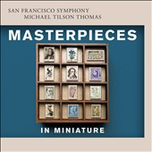 Masterpieces in Miniature: Works of Fauré, Debussy, Mahler, Grieg, Sibelius, Dvorák et al. / Yuja Wang, piano; San Francisco SO; Michael Tilson Thomas
